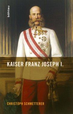 Kaiser Franz Joseph I. - Schmetterer, Christoph
