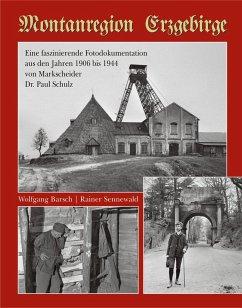 Montanregion Erzgebirge - Barsch, Wolfgang; Sennewald, Rainer