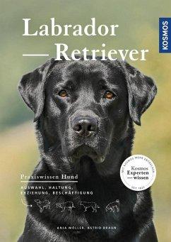 Labrador Retriever - Braun, Astrid; Möller, Anja