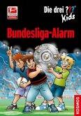Die drei ??? Kids. Bundesliga-Alarm (drei Fragezeichen)
