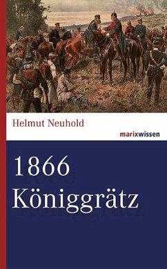 1866 Königgrätz - Neuhold, Helmut