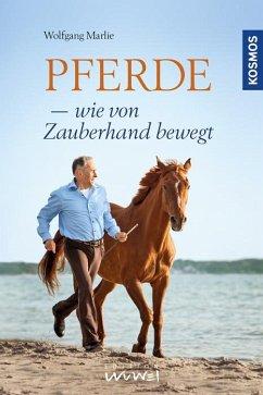 Pferde - wie von Zauberhand bewegt - Marlie, Wolfgang