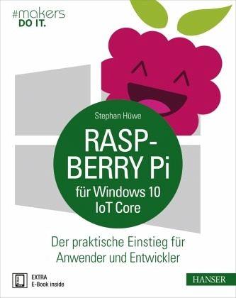 Raspberry Pi für Windows 10 IoT Core - Hüwe, Stephan