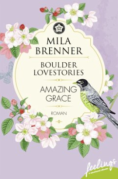 Boulder Lovestories - Amazing Grace - Brenner, Mila