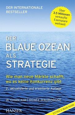 Der Blaue Ozean als Strategie - Chan Kim, W.;Mauborgne, Renée