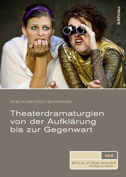 Theaterdramaturgien von der aufkl rung bis zur gegenwart for Evelyn schreiner