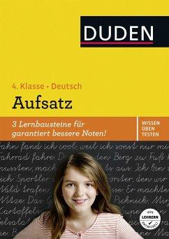 Wissen - Üben - Testen: Deutsch - Aufsatz 4. Klasse - Holzwarth-Raether, Ulrike