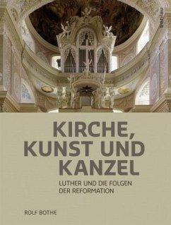 Kirche, Kunst und Kanzel - Bothe, Rolf