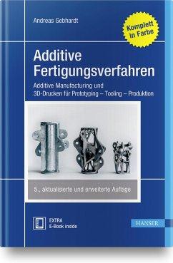 Additive Fertigungsverfahren - Gebhardt, Andreas
