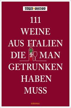 111 Weine aus Italien, die man getrunken haben muss - Fede & Tinto