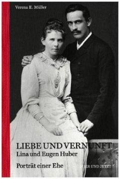 Liebe und Vernunft - Müller, Verena E.
