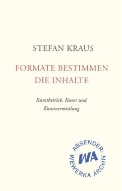Formate bestimmen die Inhalte - Kraus, Stefan