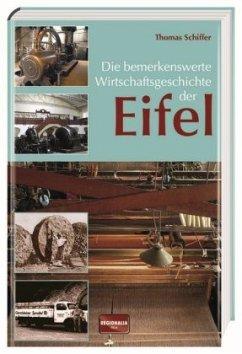 Die bemerkenswerte Wirtschaftsgeschichte der Eifel