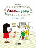 Anna und Froga - Und was jetzt?