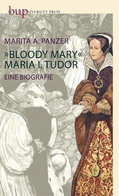 Bloody Mary - Maria I. Tudor - Panzer, Marita A.
