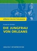 Die Jungfrau von Orleans von Friedrich Schiller. Königs Erläuterungen.