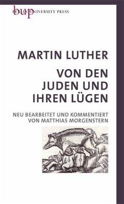 Von den Juden und Ihren Lügen - Luther, Martin