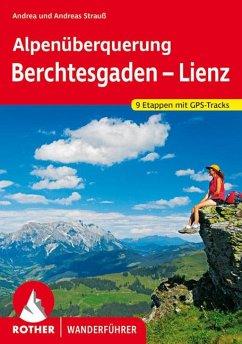 Alpenüberquerung Berchtesgaden - Lienz - Strauß, Andrea; Strauß, Andreas