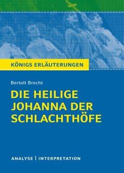 Die heilige Johanna der Schlachthöfe von Bertolt Brecht. Königs Erläuterungen. - Brecht, Bertolt