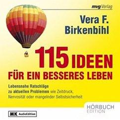 115 Ideen für ein besseres Leben (MP3-Download) - Birkenbihl, Vera F.