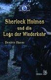 Sherlock Holmes 6: Sherlock Holmes und die Loge der Wiederkehr (eBook, ePUB)