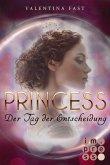 Princess. Der Tag der Entscheidung / Royal (eBook, ePUB)