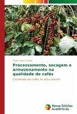 Processamento, secagem e armazenamento na qualidade de cafés