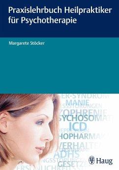 Praxislehrbuch Heilpraktiker für Psychotherapie - Stöcker, Margarete