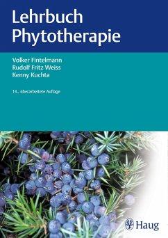 Lehrbuch Phytotherapie - Fintelmann, Volker;Weiß, Rudolf Fr.;Kuchta, Kenny