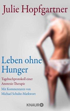 Leben ohne Hunger (eBook, ePUB) - Hopfgartner, Julie; Schulte-Markwort, Michael