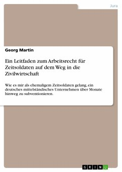 Ein Leitfaden zum Arbeitsrecht für Zeitsoldaten auf dem Weg in die Zivilwirtschaft (eBook, PDF)