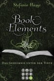 BookElements 03: Das Geheimnis unter der Tinte