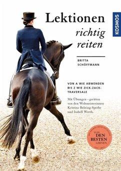 Lektionen richtig reiten - Schöffmann, Britta