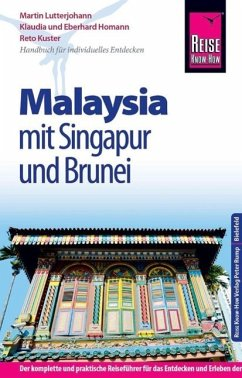 Reise Know-How Malaysia mit Singapur und Brunei - Lutterjohann, Martin; Kuster, Reto; Homann, Eberhard; Homann, Klaudia