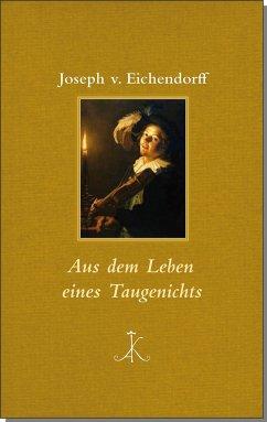 Aus dem Leben eines Taugenichts - Eichendorff, Joseph Freiherr von