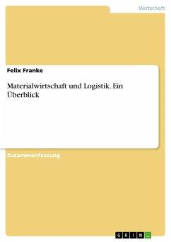 Materialwirtschaft und Logistik. Ein Überblick
