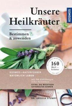 Unsere Heilkräuter - Stumpf, Ursula