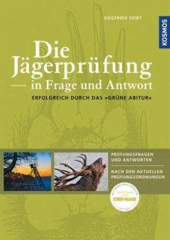 Die Jägerprüfung in Frage und Antwort - Seibt, Siegfried