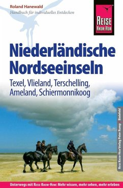 Reise Know-How Reiseführer Niederländische Nordseeinseln (Texel, Vlieland, Terschelling, Ameland, Schiermonnikoog) - Hanewald, Roland