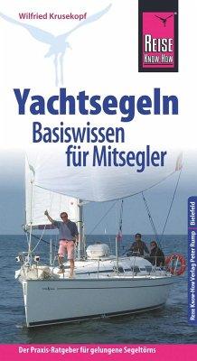 Reise Know-How Yachtsegeln - Basiswissen für Mi...