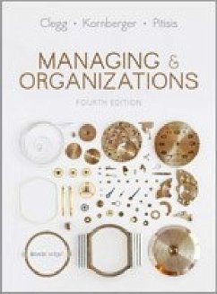 Managing and Organizations - Clegg, Stewart R.; Kornberger, Martin; Pitsis, Tyrone S.