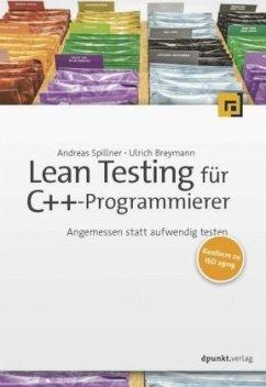 Lean Testing für C++-Programmierer - Spillner, Andreas;Breymann, Ulrich