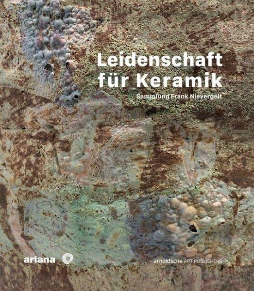 Leidenschaft für Keramik - Ellwanger, Volker; Nievergelt, Frank