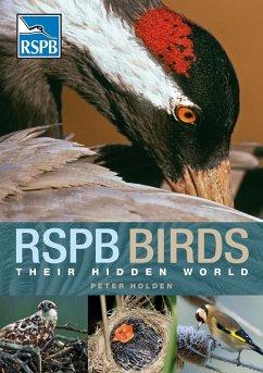 RSPB Birds: their Hidden World (eBook, PDF) - Holden, Peter