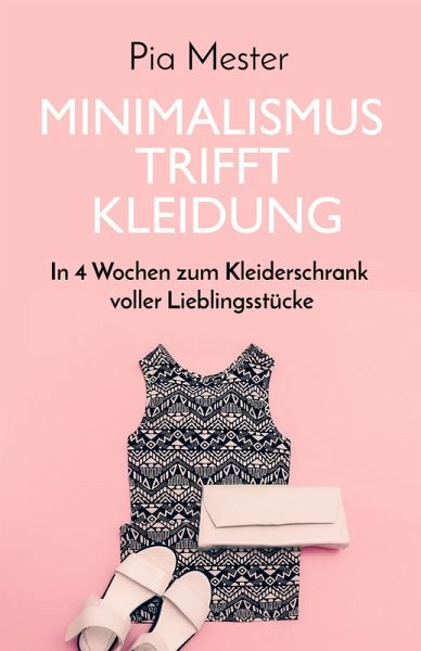 Minimalismus trifft Kleidung (eBook, ePUB) - Mester, Pia