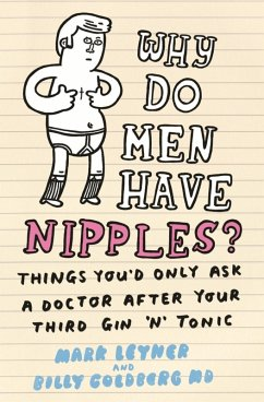 Why Do Men Have Nipples? (eBook, ePUB) - Leyner, Mark; Goldberg, Billy