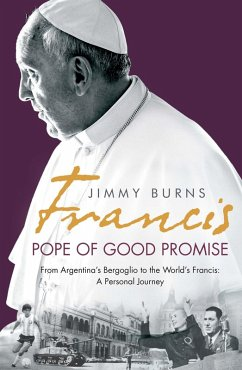 Francis: Pope of Good Promise (eBook, ePUB) - Burns, Jimmy