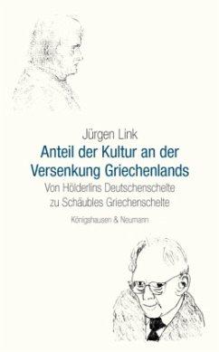 Der Anteil der Kultur an der Versenkung Griechenlands - Link, Jürgen