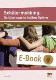 Schülermobbing: Schülercoachs helfen Opfern (eBook, PDF)