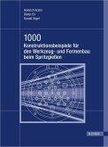 1000 Konstruktionsbeispiele für den Werkzeug- und Formenbau beim Spritzgießen (eBook, PDF)